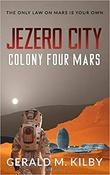 """""""Jezero City - Colony Four Mars"""" av Gerald M. Kilby"""