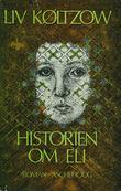 """""""Historien om Eli"""" av Liv Køltzow"""
