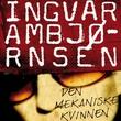 """""""Den mekaniske kvinnen"""" av Ingvar Ambjørnsen"""
