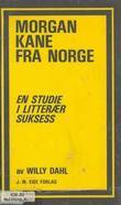 """""""Morgan Kane fra Norge - en studie i litterær suksess"""" av Willy Dahl"""