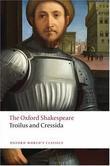 """The Oxford Shakespeare - Troilus and Cressida (Oxford World's Classics)"" av William Shakespeare"