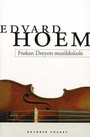 """""""Frøken Dreyers musikkskole - roman"""" av Edvard Hoem"""