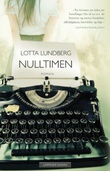"""""""Nulltimen - roman"""" av Lotta Lundberg"""