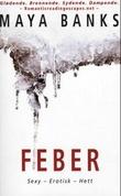 """""""Feber"""" av Maya Banks"""