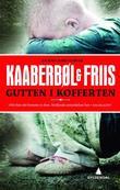 """Gutten i kofferten - kriminalroman"" av Lene Kaaberbøl"
