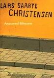 """""""Amatøren ; Billettene"""" av Lars Saabye Christensen"""