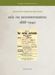 """""""Mål og modernisering 1868-1940 - norsk målreising II"""" av Oddmund Løkensgard Hoel"""