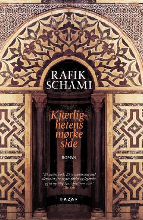 """""""Kjærlighetens mørke side - roman"""" av Rafik Schami"""