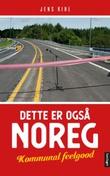 """""""Dette er også Noreg kommunal feelgood"""" av Jens Kihl"""