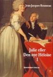 """Julie, eller Den nye Héloïse 1"" av Jean-Jacques Rousseau"