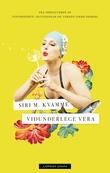 """Vidunderlege Vera"" av Siri M. Kvamme"