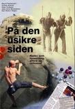 """""""På den usikre siden - risiko som forestilling, atferd og rettesnor"""" av Dag S. Thelle"""