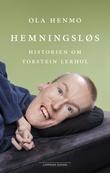 """""""Hemningsløs - historien om Torstein Lerhol"""" av Ola Henmo"""