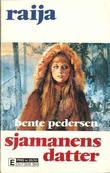 """Sjamanens datter"" av Bente Pedersen"