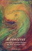 """""""Eventyret om den grønne slange og den skjønne lilje"""" av Johann Wolfgang von Goethe"""