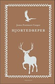 """""""Hjortedreper - den første krigsstien"""" av James Fenimore Cooper"""