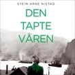 """""""Den tapte våren"""" av Stein Arne Nistad"""