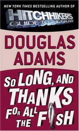 """So long, and thanks for all the fish"" av Douglas Adams"