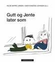 """""""Gutt og Jente later som"""" av Hilde Matre Larsen"""