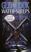 """Water Sleeps - A Novel of the Black Company (Chronicles of The Black Company)"" av Glen Cook"