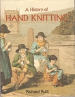 """A History of Hand Knitting"" av Richard Rutt"