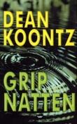"""""""Grip natten"""" av Dean R. Koontz"""