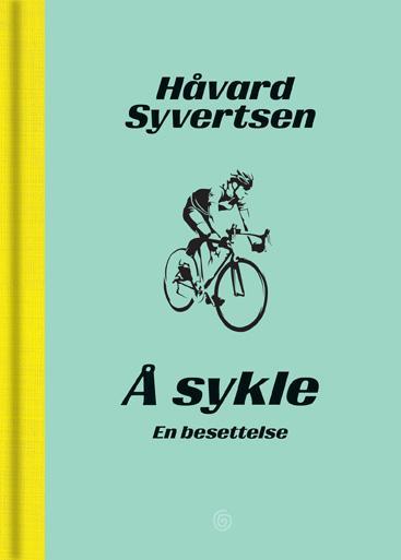 """""""Å sykle - en besettelse"""" av Håvard Syvertsen"""