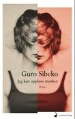 """""""Jeg kan oppløse mørket - roman"""" av Guro Sibeko"""