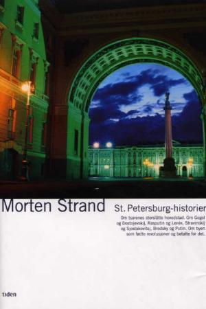 """""""St. Petersburg-historier - om tsarens storslåtte hovedstad"""" av Morten Strand"""