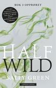 """""""Half wild - bok 2"""" av Sally Green"""