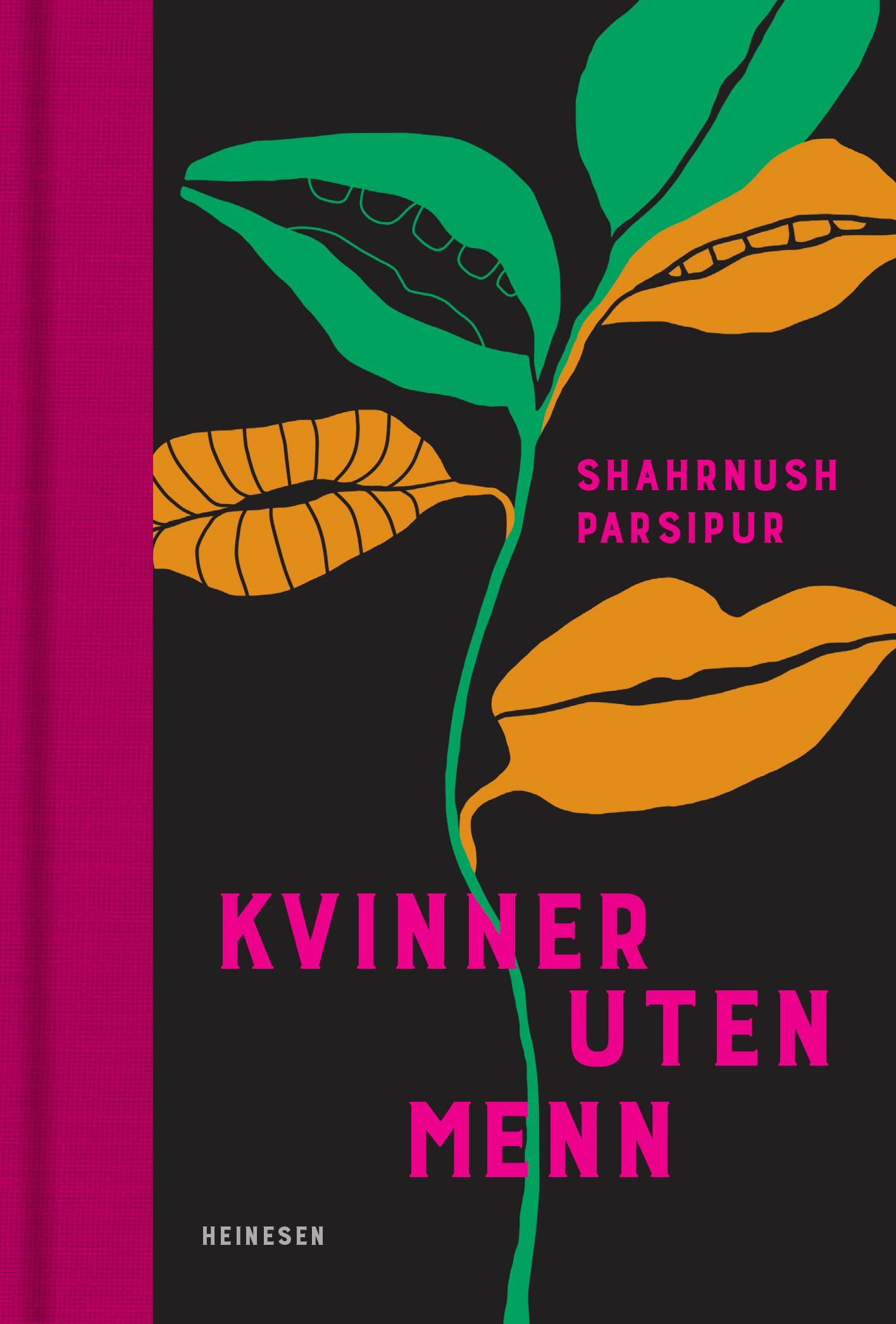 """""""Kvinner uten menn - roman"""" av Shahrnūsh Pārsīpūr"""