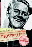"""""""Dødsspillet - en biografi om motstandsmannen Gregers Gram"""" av Bernt Rougthvedt"""