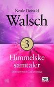 """""""Himmelske samtaler bok 3"""" av Neale Donald Walsch"""