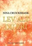 """""""Lev alt du er!"""" av Nina Cruickshank"""