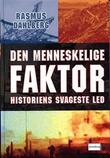 """""""Den Menneskelige Faktor. Historiens Svageste Led."""" av Rasmus Dahlberg"""