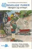 """""""40 trivelige turer i Bergen og omegn"""" av Knut Arild Melbøe"""