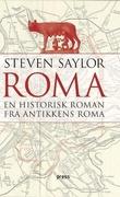 """""""Roma - en historisk roman fra antikkens Roma"""" av Steven Saylor"""