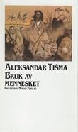 """""""Bruk av mennesket"""" av Aleksandar Tisma"""