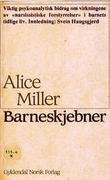 """""""Barneskjebner - tre foredrag om narsissisme og psykoanalyse"""" av Alice Miller"""