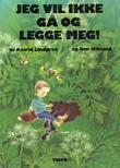 """""""Jeg vil ikke gå og legge meg"""" av Astrid Lindgren"""