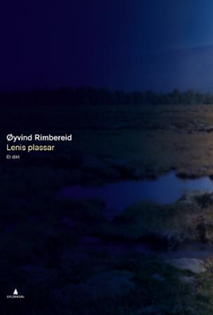 """""""Lenis plassar - et dikt"""" av Øyvind Rimbereid"""