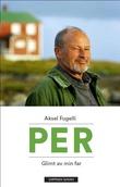 """""""Per - glimt av min far"""" av Aksel Fugelli"""