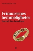 """""""Frimurernes hemmeligheter - fortalt fra innsiden"""" av Roger Karsten Aase"""