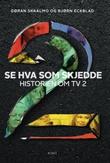 """""""Se hva som skjedde - historien om TV2"""" av Bjørn Eckblad"""