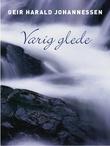 """""""Varig glede"""" av Geir Harald Johannessen"""