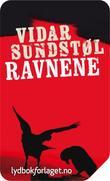 """""""Ravnene - tredje bok i Minnesota-trilogien"""" av Vidar Sundstøl"""