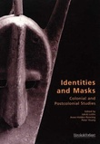 """""""Identities and masks - colonial and postcolonial studies"""" av Jakob Lothe"""