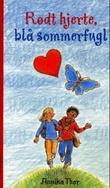 """""""Rødt hjerte, blå sommerfugl"""" av Annika Thor"""