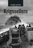 """""""Krigsseilere - en fortelling om glemte helter"""" av Vegard Sæther"""