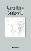"""""""Samlede dikt - kommentert nyutgave"""" av Gunvor Hofmo"""